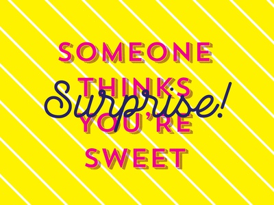 You're Sweet!
