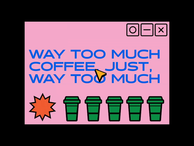 Way Too Much Coffee - Animation
