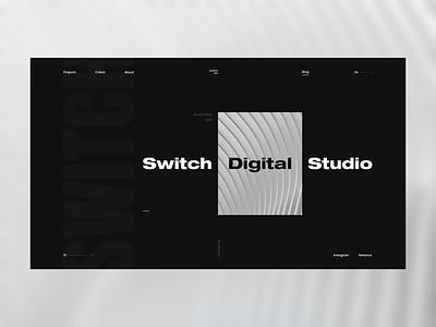 Switch - Digital Studio digital desktop studio page home main clean photo online minimalism minimal dark black white design motion graphic web ux ui