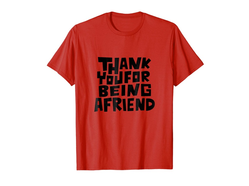 Thank You For Being A Friend T-shirt custom red hand lettered tee typo type friendship friends friend drawing letters hand lettering thank you lettering hand drawn typography apparel clothing tshirt t-shirt madebybono