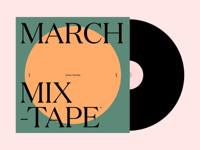 March Mixtape / Casual Feelings (1) mixtape spotify music vector typography design