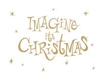 Imagine it's Christmas