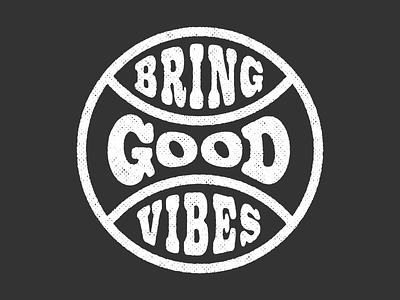 Bring Good Vibes word art type illustration