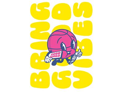 Bring Good Vibes basketball characterdesign character dribbble print art illustration
