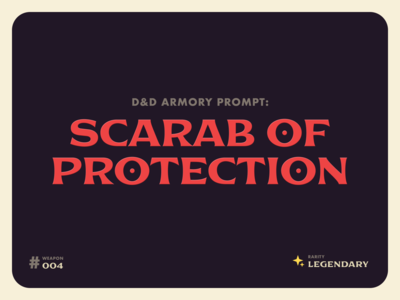D&D Armory Prompt #004: Scarab of Protection