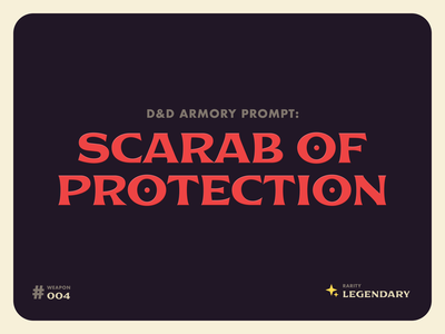 D&D Armory Prompt #004: Scarab of Protection prompt dndarmory jewelry consumable warding
