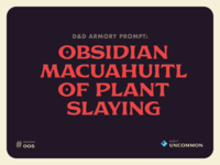 D&D Armory Prompt #005: Obsidian Macuahuitl of Plant Slaying