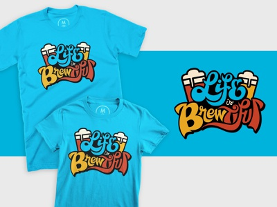 """Life is Brewtiful"" Shirts vector illustration lettering logo logo branding hand-lettering lettering beer branding"