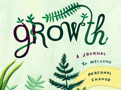 Growth Journal - book cover lettering journals journal plant art plants plant illustration plant book lettering lettering artist book cover lettering hand lettering book hand lettered book cover hand lettering hand lettered book design book cover book cover design lettering art lettering