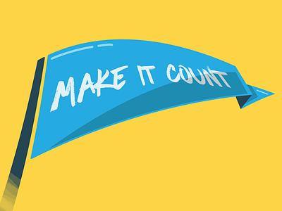 Make It Count yellow blue inspiration motivation mantra illustrator photoshop daily flag