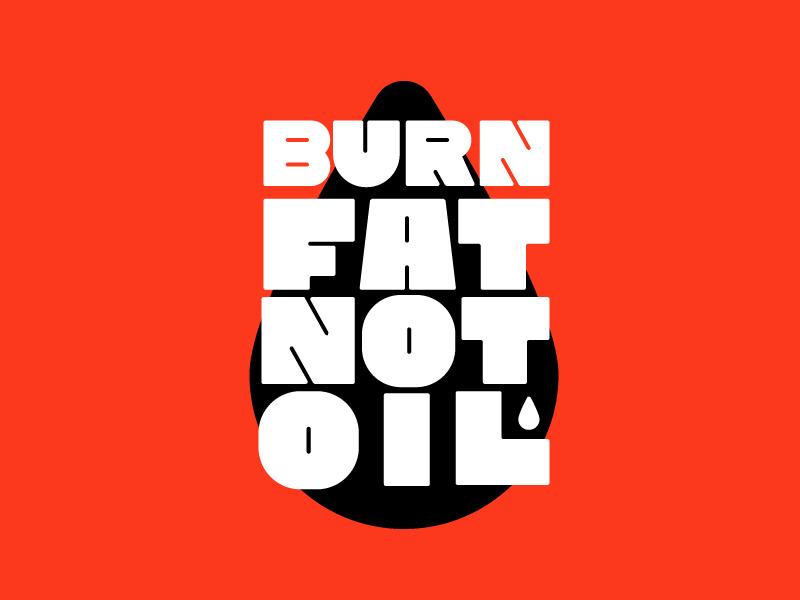 BURN FAT NOT OIL cycling run bike sport fitness fit oil fat burn