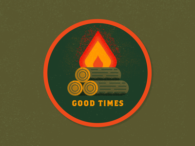 Good times good times logs fire travel patch outdoor badge adventure illustrator icon logo art shapes graphic  design illustration vector design