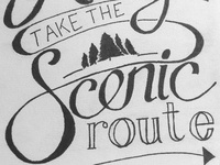 Always Take the Scenic Route