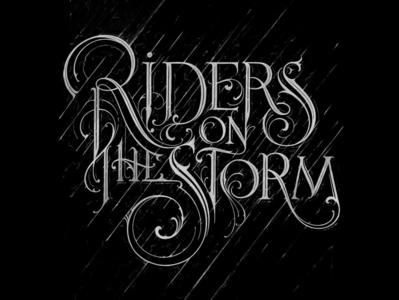 Riders On the Storm handmade handlettering vintage hand lettering type calligraphy lettering typography