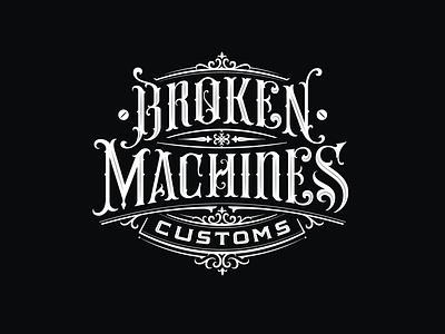 Broken Machines Customs logo custom type branding handlettering vintage logotype hand lettering type logo calligraphy lettering typography