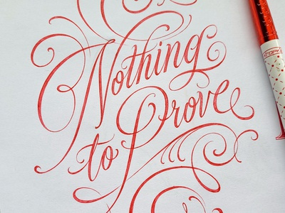 Nothing to Prove sketch custom lettering handlettering vintage hand lettering type logo calligraphy lettering typography