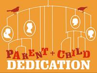 Parent + Child Dedication graphic