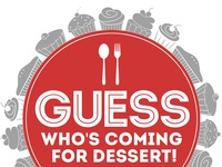 Guess Who's Coming for Dessert!