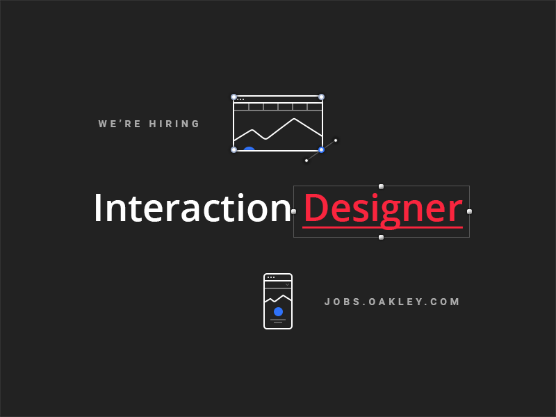 We're Hiring hiring ui ux interaction design oakley