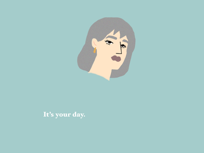 It's your day.