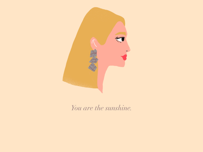 You are the sunshine.