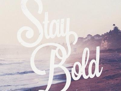 Stay Bold photoshop custom typography aoiro studio typography jamming