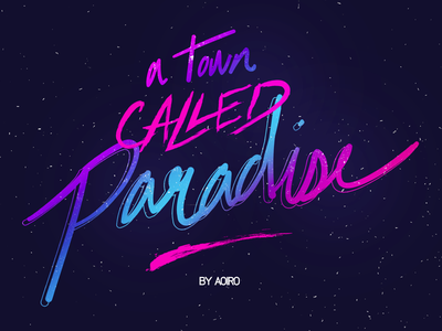 A Town Called Paradise - Hand Lettering aoiro studio typography practice hand lettering