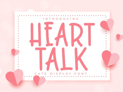 Heart Talk - Cute Love Romantic Font birthday wedding lamp marriage draw doodle quote bold beauty crafted floral romantic heart greeting calligraphy handwritten modern happy typeface lettering