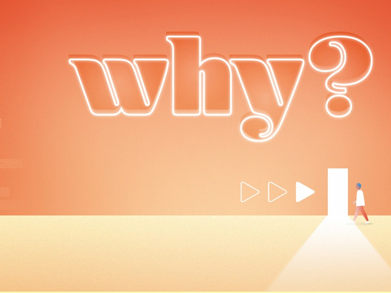 "Find out ""Why?"""