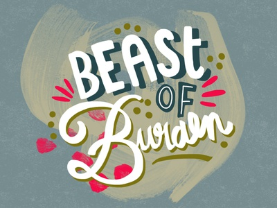 Beast of Burden typography drawing artdigital artwork 2019 graphicdesigner graphicdesign creative illustration design