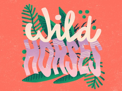 Wild Horses type design typeface type art typedesign colorful art colorful typography typelover type handtype nature artdigital drawing artwork graphicdesigner graphicdesign creative illustration design