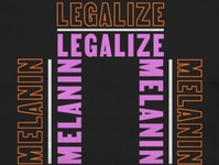 Legalize Melanin | Protest Poster texture black lives matter poster graphic design empowerment editorial style typography design
