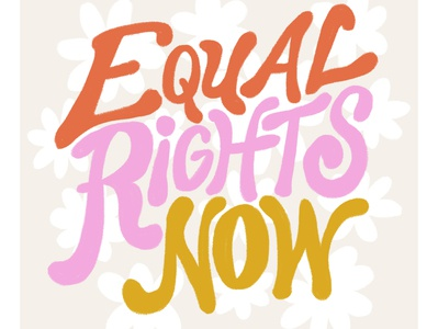 Equal Rights Now vintage social media poster equality lettering type hand lettering feminism empowerment hand drawn typography editorial photoshop illustrator illustration design