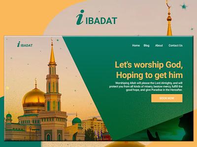 IBADAT Web Landing Page Concept. uxdesign ux  ui ui design uiux ux ui masking photoshop design landing page web design makkah madinah islamic design islamicart islam islamic munajat ibadat duya