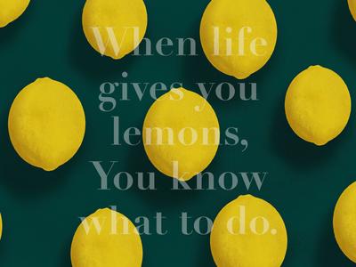 Some lemon for life.
