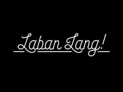 Typography laban labanlang illustration illustrator fauxcalligraphy calligraphy typography artph art