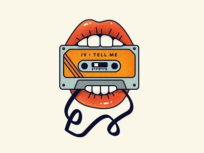 Tell Me mouth cassette tape illustration music
