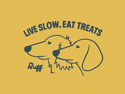 Live Slow, Eat Treats ruff badge dogs