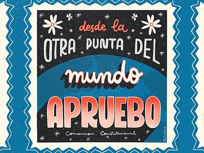 APRUEBO! 25 octubre 18 octubre viajera dignidad fuera piñera chilean illustration ilustración lettering cc convención constitucional sipo apruebo chile apruebo
