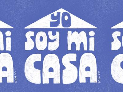Yo soy mi casa. graphic design diseño gráfico gráfica diseño design font type letras home casa lettering