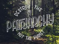 Destroy the patriarchy