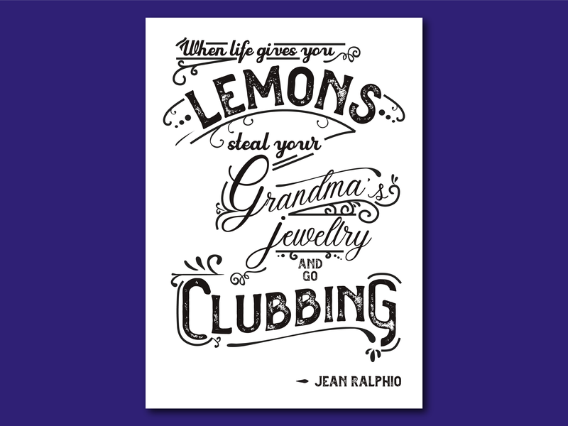 When Life Give You Lemons jean ralphio parks and rec typography lettering print design illustrator