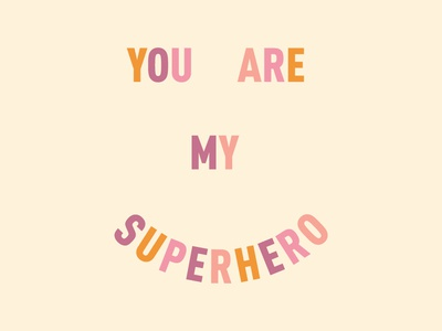 You are my superhero typography vector lettering design