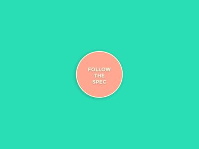 Just Follow the Spec!!!