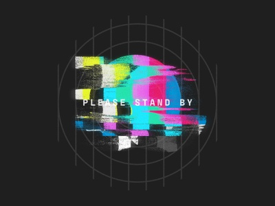 Please Stand By standby distorted tv gritty test pattern grid logo teaser displacement signal color bars broadcast