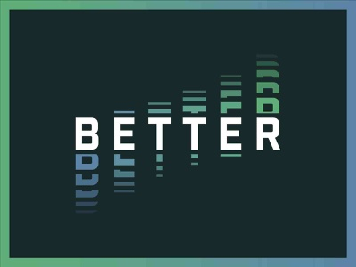 Better Type progression better series message repeating vector typography