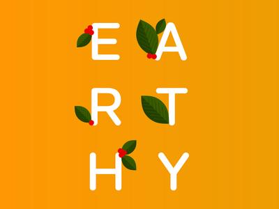 You Earthy?