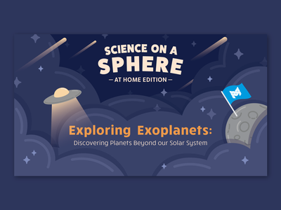 Science on A Sphere - Exploring Exoplanets intro slide video educational education extraterrestrial ufo spaceship comet moon alien outerspace stars planets space branding vector nebraska omaha adobe illustrator illustration