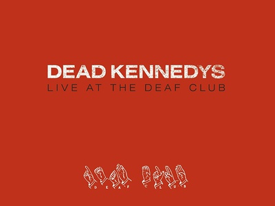 Dead Kennedys - Live at the Deaf Club CD Packaging