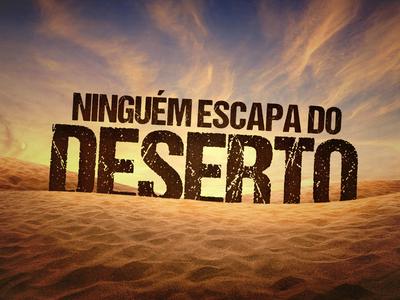 Ninguém Escapa do Deserto